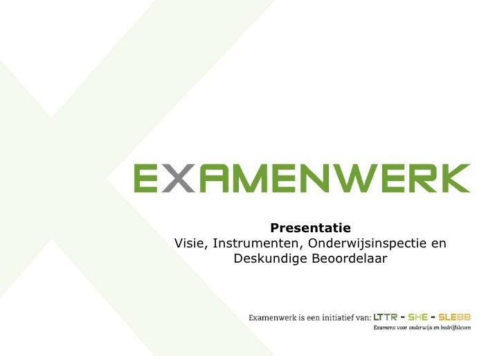 Presentatie <br />Visie, Instrumenten, Onderwijsinspectie en Deskundige Beoordelaar<br />