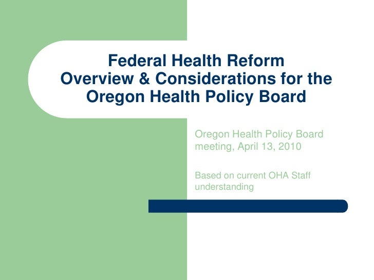 Federal Health ReformOverview & Considerations for the Oregon Health Policy Board<br />Oregon Health Policy Board meeting,...