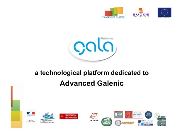 a technological platform dedicated to Advanced Galenic