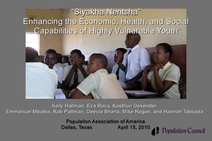 """Siyakha Nentsha""Enhancing the Economic, Health, and Social Capabilities of Highly Vulnerable Youth"