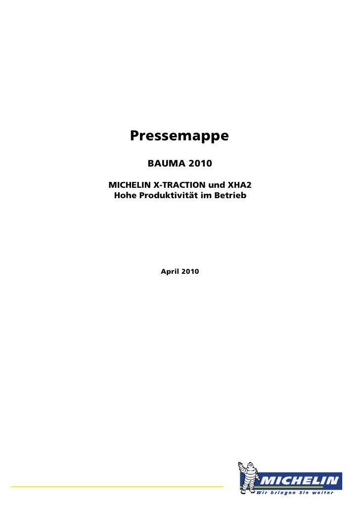 Pressemappe        BAUMA 2010MICHELIN X-TRACTION und XHA2 Hohe Produktivität im Betrieb          April 2010
