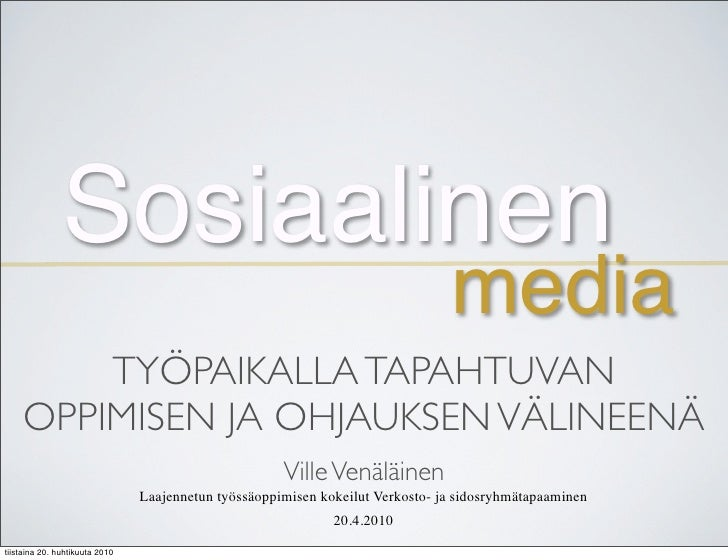 Sosiaalinen                                                                                 media         TYÖPAIKALLA TAPA...