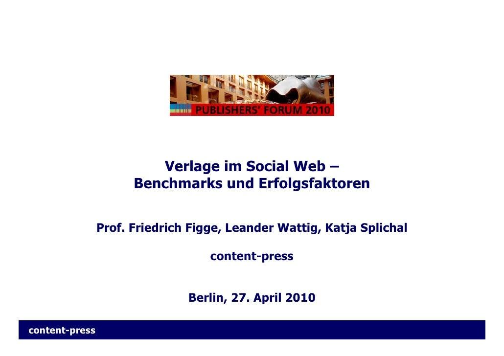 Verlage im Social Web –                       Benchmarks und Erfolgsfaktoren                   Prof. Friedrich Figge, Lean...