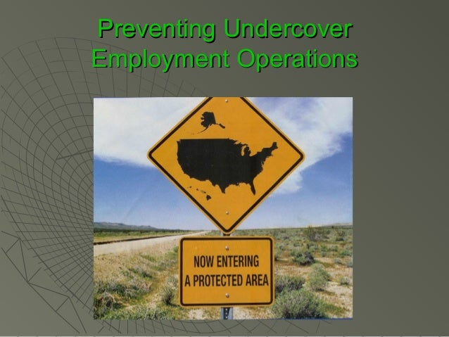Houston Johnson - Preventing Undercover Employment Operations