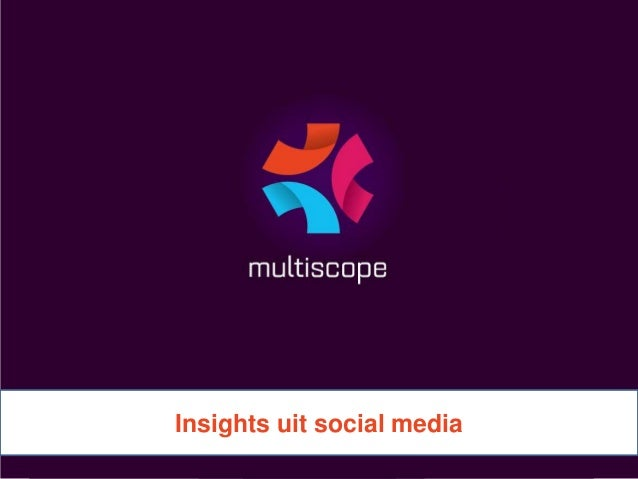 Data Pioneers - Bart Roozen (Multiscope) - Insights uit social media research