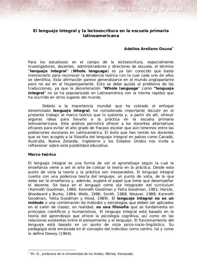 El lenguaje integral y la lectoescritura en la escuela primarialatinoamericanaAdelina Arellano Osuna*Para los estudiosos e...