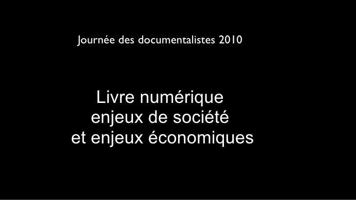 Journées des documentalistes 2010     CRDP de Franche-Comté         Livre numérique    enjeux de société et enjeux économi...