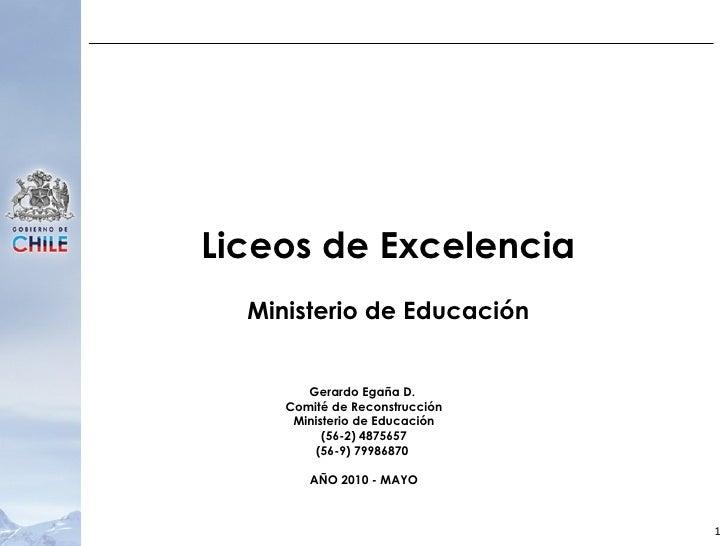Liceos de Excelencia Ministerio de Educación Gerardo Egaña D.  Comité de Reconstrucción Ministerio de Educación (56-2) 487...