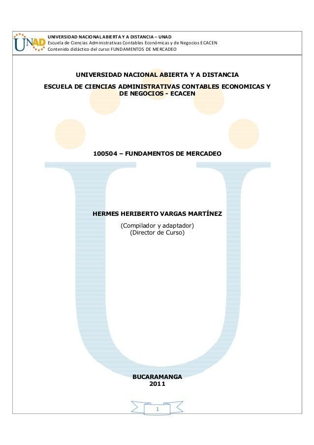 UNIVERSIDAD NACIONAL ABIERTA Y A DISTANCIA – UNAD Escuela de Ciencias Administrativas Contables Económicas y de Negocios E...