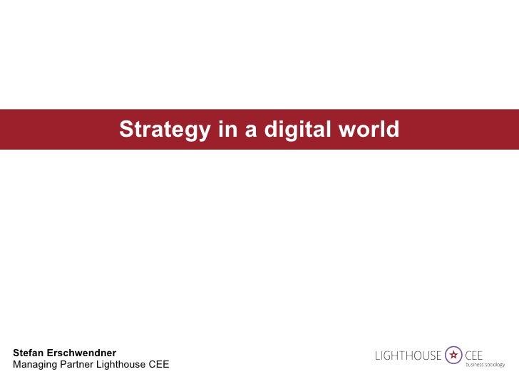 Stefan Erschwendner  Managing Partner Lighthouse CEE Strategy in a digital world