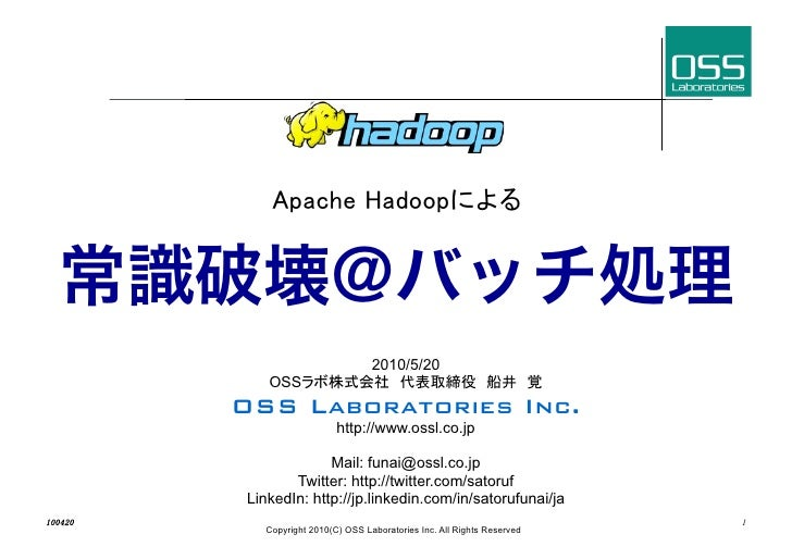 2010/5/20    OSS OSS Laboratories Inc.!                    http://www.ossl.co.jp               Mail: funai@ossl.co.jp     ...