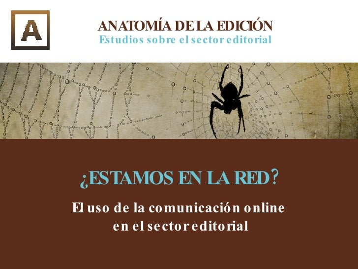 ¿Estamos en la red?: el uso de la comunicación online en el sector editorial