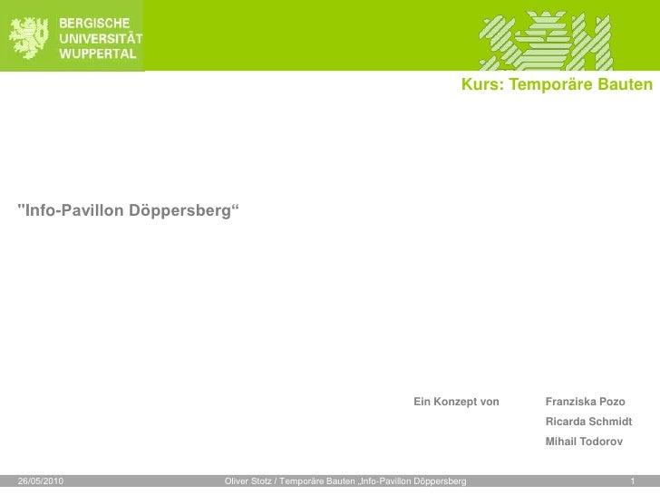 "Kurs: Temporäre Bauten<br />""Info-Pavillon Döppersberg""<br />Ein Konzept von Franziska Pozo<br />Ricarda Sc..."