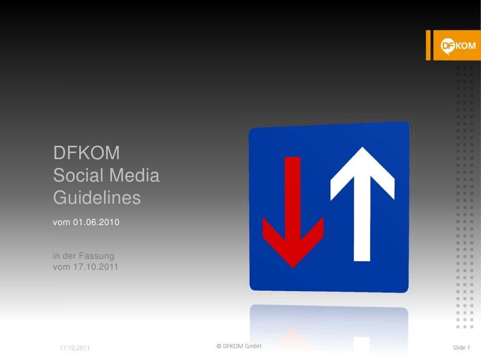 DFKOMSocial MediaGuidelinesvom 01.06.2010in der Fassungvom 17.10.2011                 © DFKOM GmbH   Slide 1