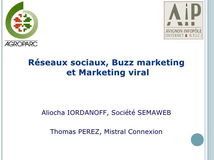 Aliocha IORDANOFF, Société SEMAWEB Thomas PEREZ, Mistral Connexion Réseaux sociaux, Buzz marketing  et Marketing viral