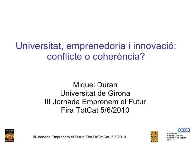 Universitat,empreneduria i innovació: Conflicte o Coherència?