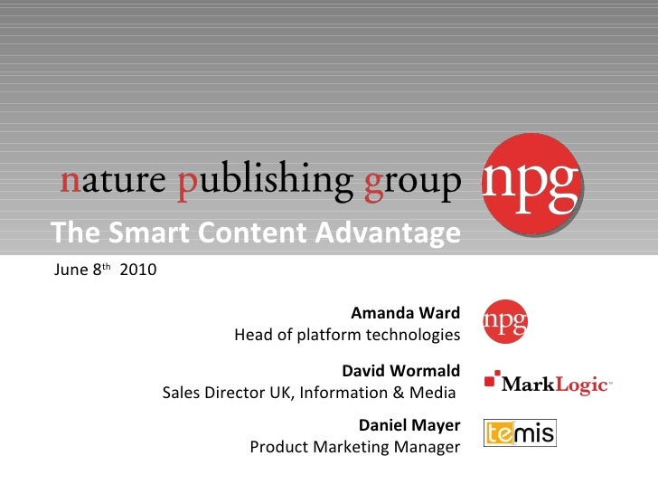 The Smart Content Advantage June 8 th   2010 Daniel Mayer Product Marketing Manager David Wormald Sales Director UK, Infor...