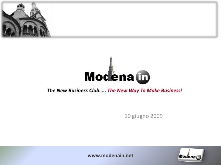 The New Business Club….. The New Way To Make Business!                                  10 giugno 2009                    ...