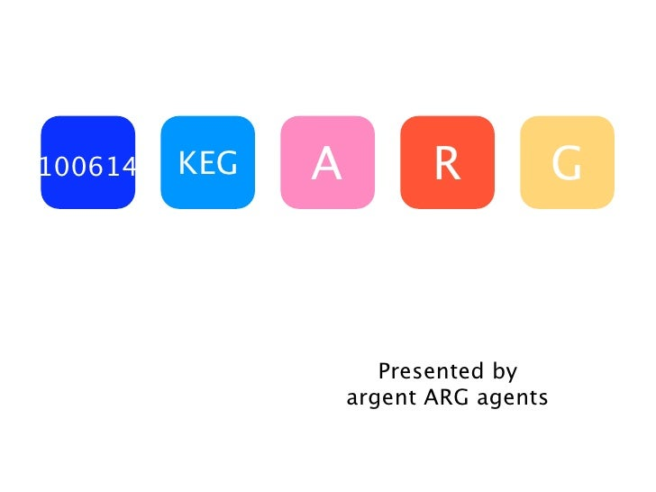 100614   KEG   A          R            G                          Presented by                    argent ARG agents