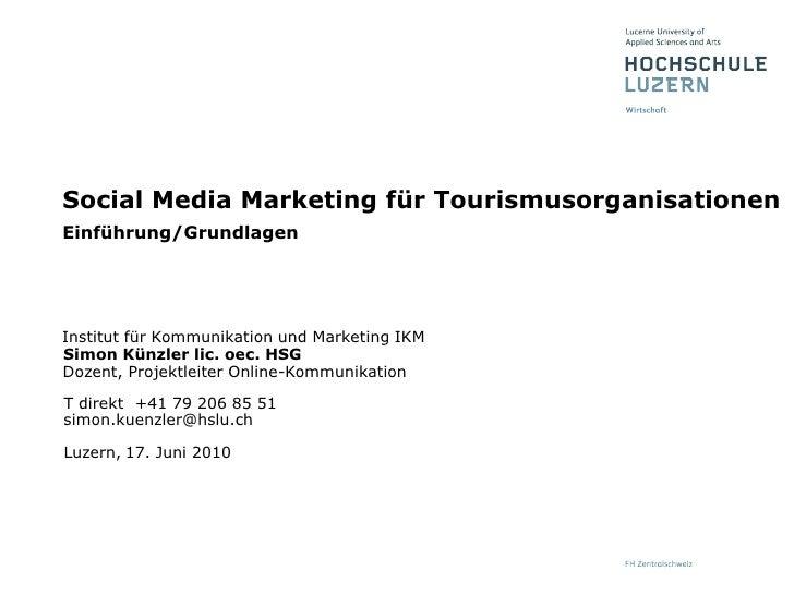 17. Juni 2010<br />Social Media Marketing für TourismusorganisationenEinführung/Grundlagen<br />