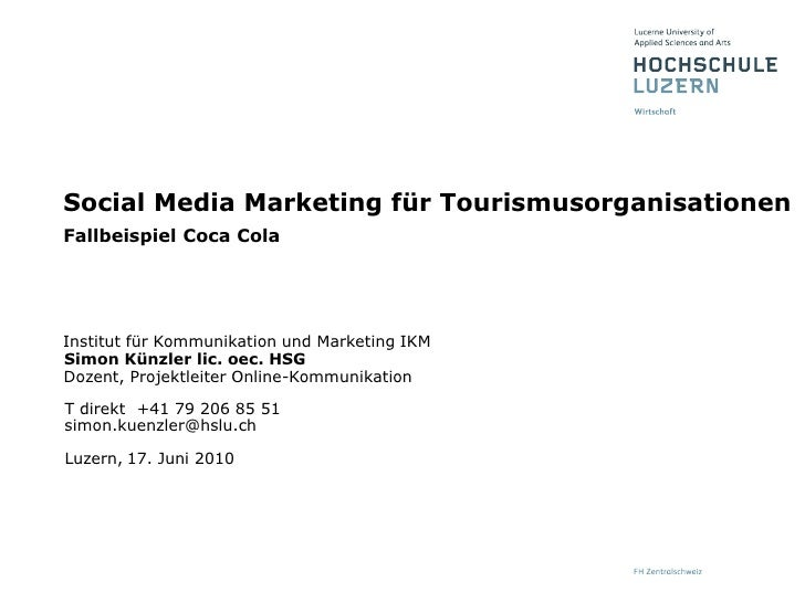 17. Juni 2010<br />Social Media Marketing für TourismusorganisationenFallbeispiel Coca Cola<br />