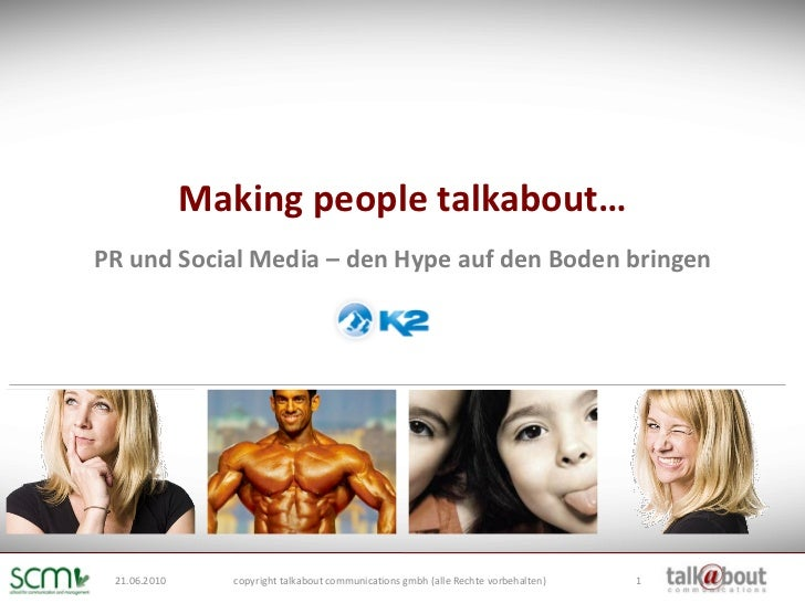 Making people talkabout… PR und Social Media – den Hype auf den Boden bringen      21.06.2010     copyright talkabout comm...