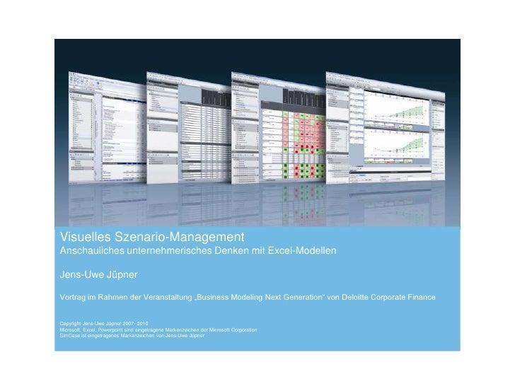 Visuelles Szenario-Management<br />Anschauliches unternehmerisches Denken mit Excel-Modellen<br />Jens-Uwe Jüpner<br />Vor...