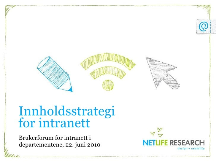 Innholdsstrategi  for intranett Brukerforum for intranett i  departementene, 22. juni 2010