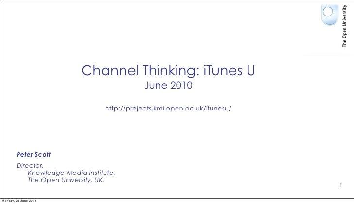 Channel Thinking: iTunes U                                               June 2010                                    http...