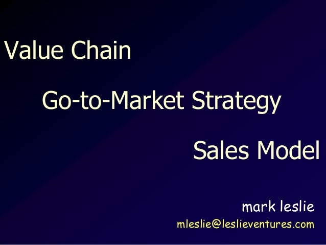 100622 value chain, g t-m strategy, sales model