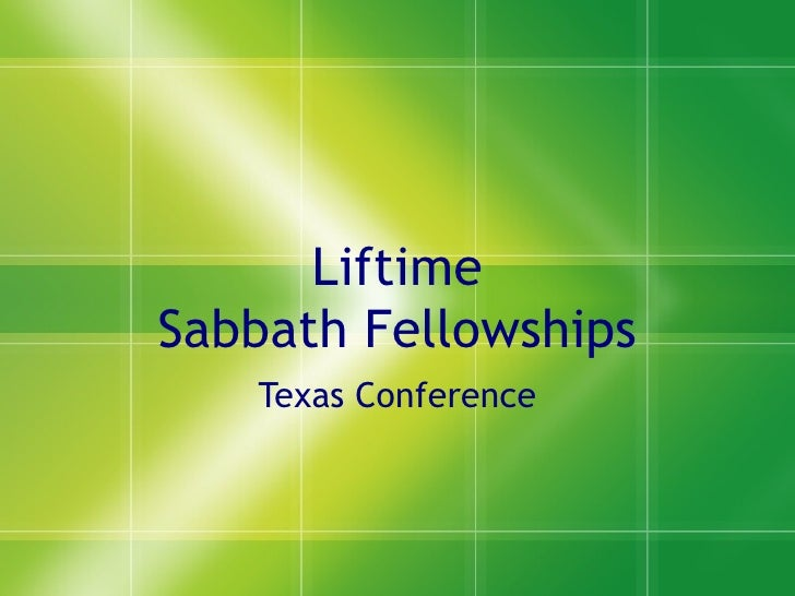 Liftime Sabbath Fellowships Texas Conference