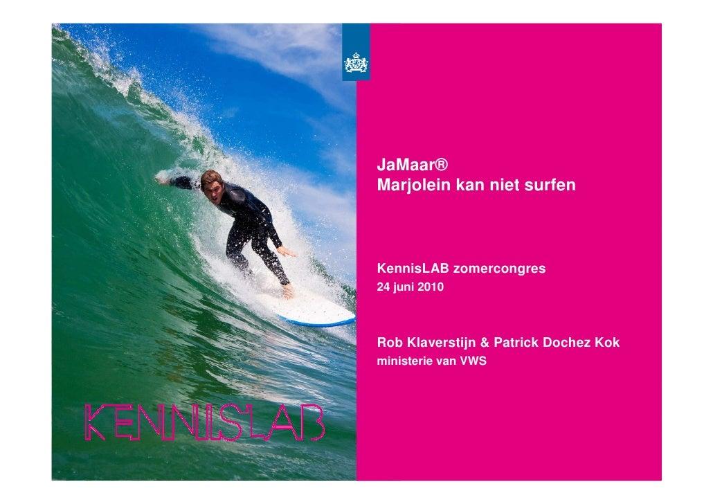 100624 peak 1   ja maar, marjolein kan niet surfen (klaverstijn & dochez kok)