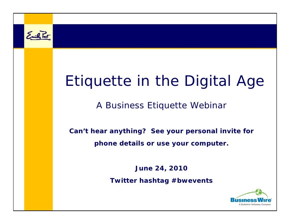 Etiquette in the Digital Age       A Business Etiquette WebinarCan't hear anything? See your personal invite for      phon...