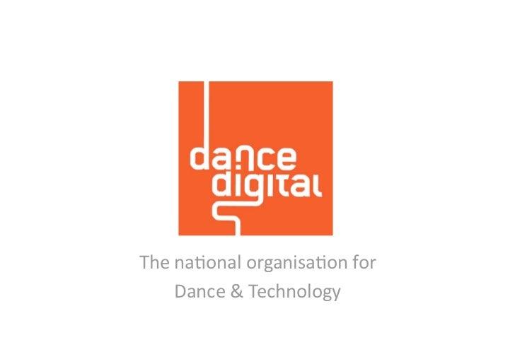 Thena'onalorganisa'onfor     Dance&Technology
