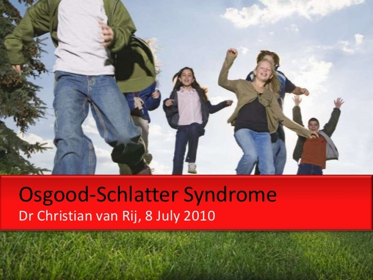 Osgood-Schlatter SyndromeDr Christian van Rij, 8 July 2010