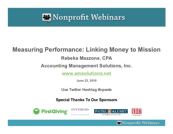 Measuring Performance: Linking Money to Mission                  Rebeka Mazzone, CPA          Accounting Management Soluti...