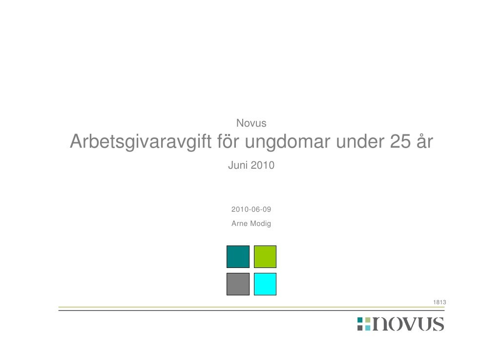Novus Arbetsgivaravgift för ungdomar under 25 år                   Juni 2010                     2010-06-09               ...