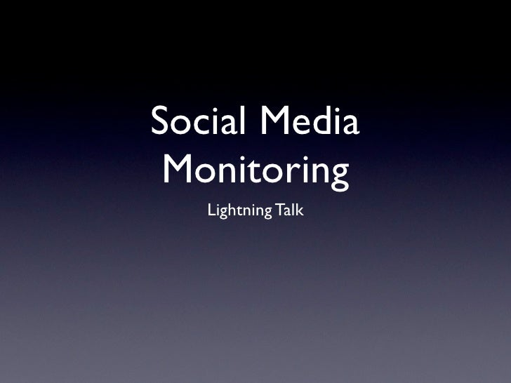 Social Media  Monitoring    Lightning Talk