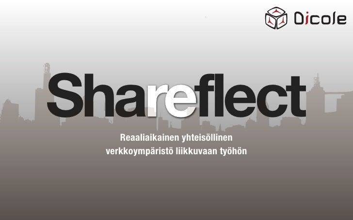 Shareflect      Reaaliaikainen yhteisöllinen   verkkoympäristö liikkuvaan työhön