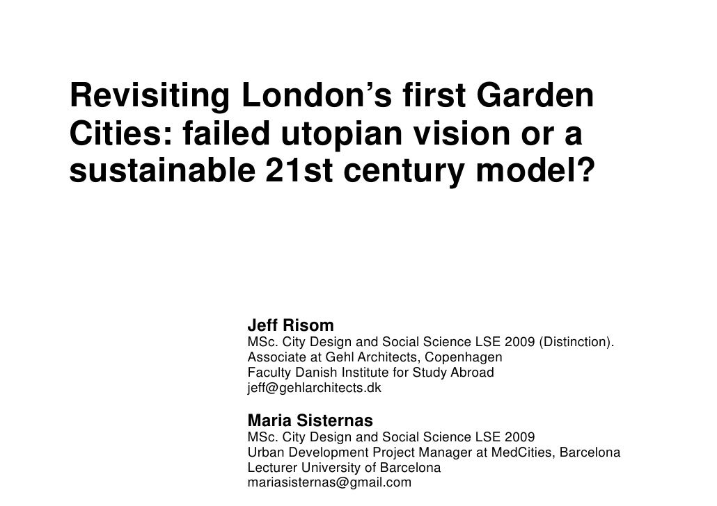 Revisiting London's first Garden Cities: failed utopian vision or a sustainable 21st century model?               Jeff Ris...