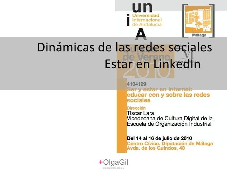 Dinámicas de las redes sociales  Estar en LinkedIn + OlgaGil [email_address]