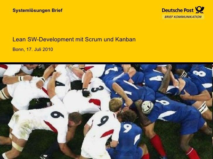 Lean SW-Development mit Scrum und Kanban Systemlösungen Brief Bonn ,  17. Juli  20 10