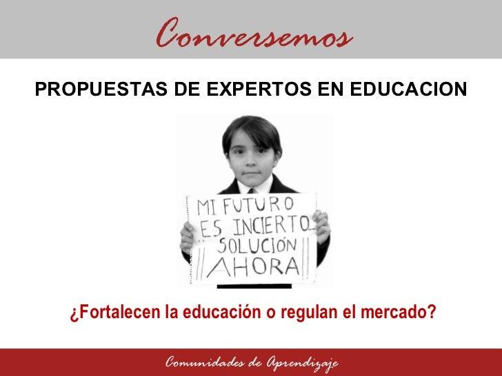 Propuestas de expertos en educación: ¿Fortalecen la educación o regulan el mercado?