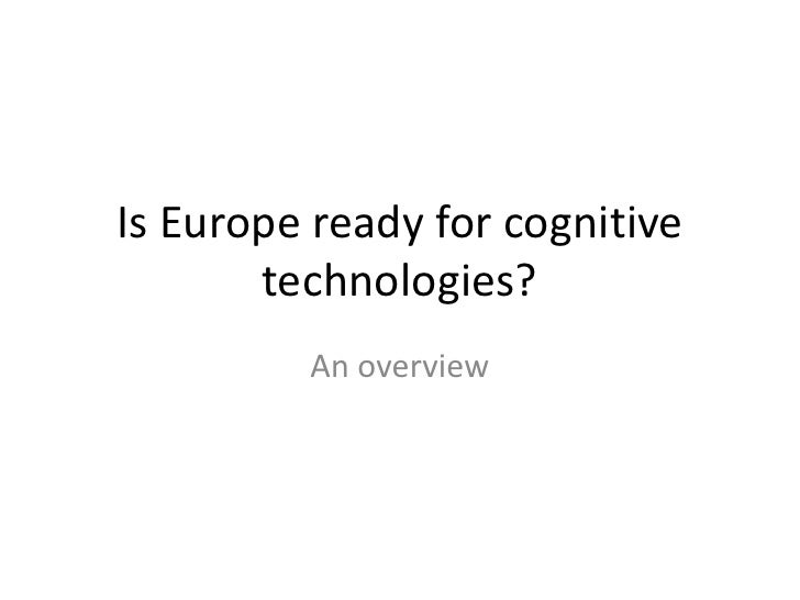 Is Europe ready for cognitive technologies?<br />An overview<br />