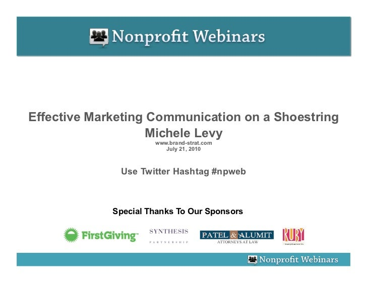 Effective Marketing Communication on a Shoestring                    Michele Levy                       www.brand-strat.co...