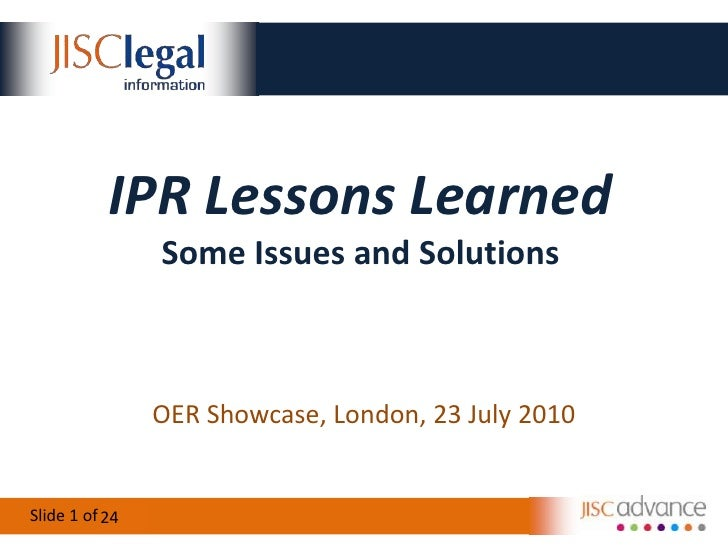 IPR Lessons LearnedSome Issues and Solutions<br />OER Showcase, London, 23 July 2010<br />24<br />