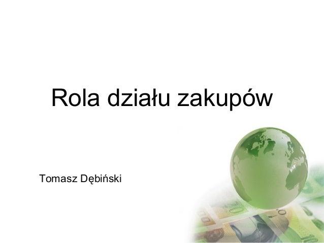 Rola działu zakupów Tomasz Dębiński