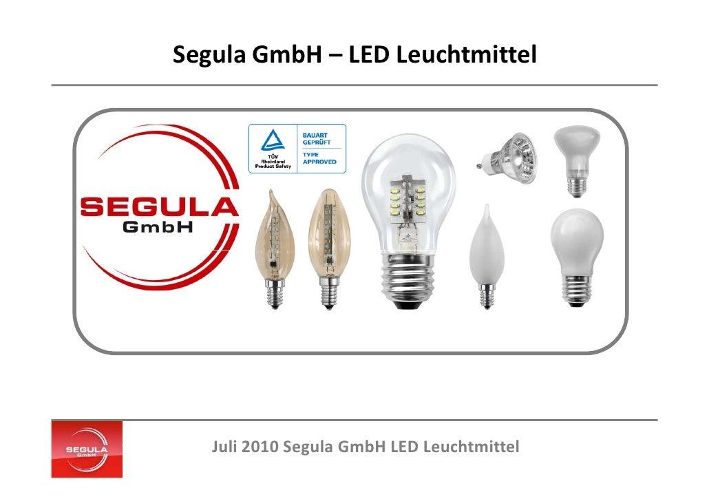 Segula GmbH – LED Leuchtmittel        Juli 2010 Segula GmbH LED Leuchtmittel