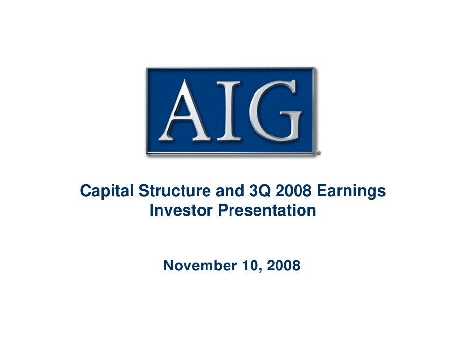 Capital Structure and 3Q 2008 Earnings          Investor Presentation             November 10, 2008