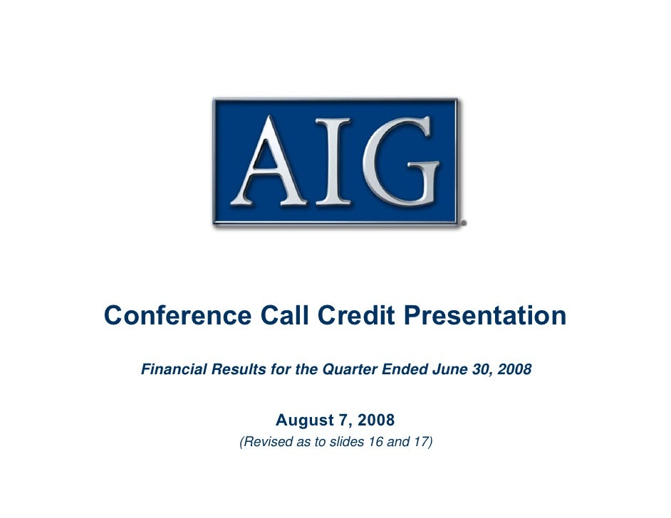 AIG Second Quarter 2008 Conference Call Credit Presentation